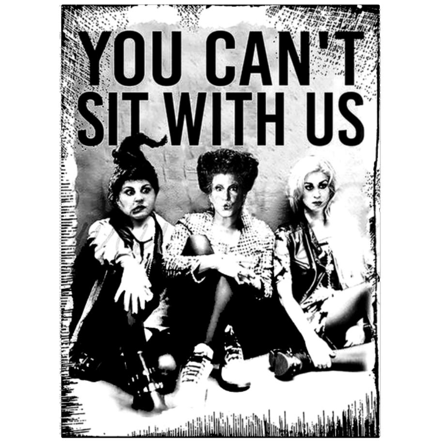 You Cant Sit With Us Hocus Pocus Png Sublimation Heat Transfer Design Sublime Hoodie Print