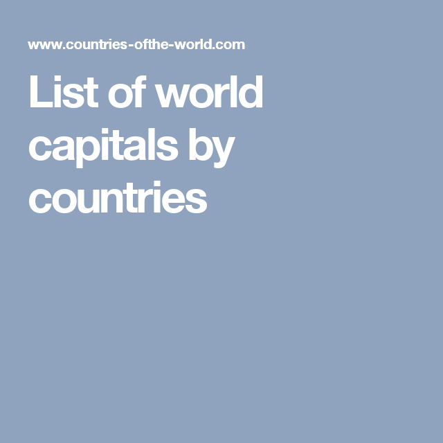 List Of World Capitals By Countries Interesting Pinterest - List of countries in the world with their capitals