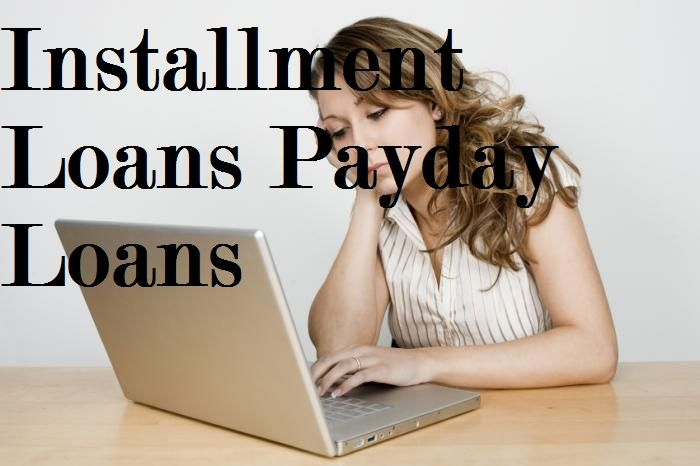 Installmentpaydayloans Are The Important Alternatives Of Finance Which Are Established With Excellent Features That To Payday Loans Installment Loans Payday