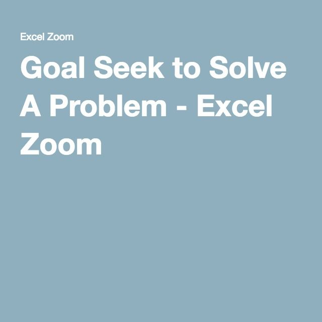 Goal Seek to Solve A Problem - Excel Zoom 0520 - Microsoft Excel - spreadsheet software definition and examples
