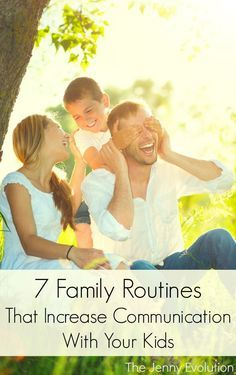 7 Family Routines that Increase Communication with your Kids