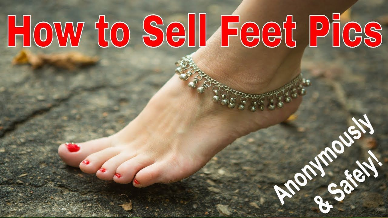 If youre super curious about selling feet pics and think