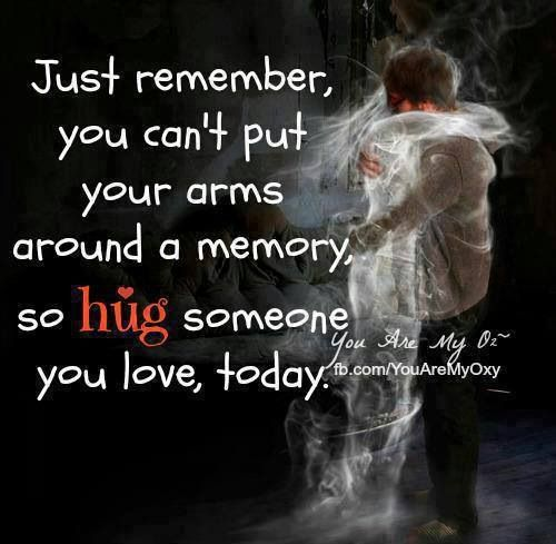 Weekend Inspiration The Importance Of Affection Hug Memories Inspirational Quotes