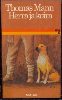 Thomas Mann Herra ja koira   Kirjasampo.fi - kirjallisuuden kotisivu