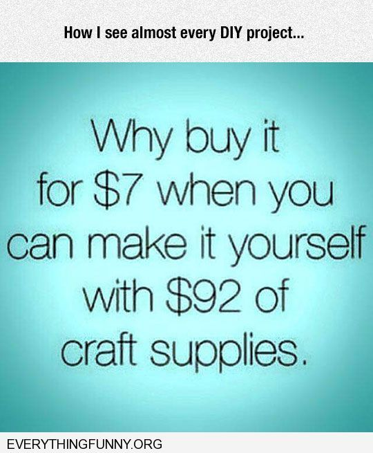 Funnyquote why buy it for 7 when you can make it yourself with 92 funnyquote why buy it for 7 when you can make it yourself with 92 of craft solutioingenieria Image collections