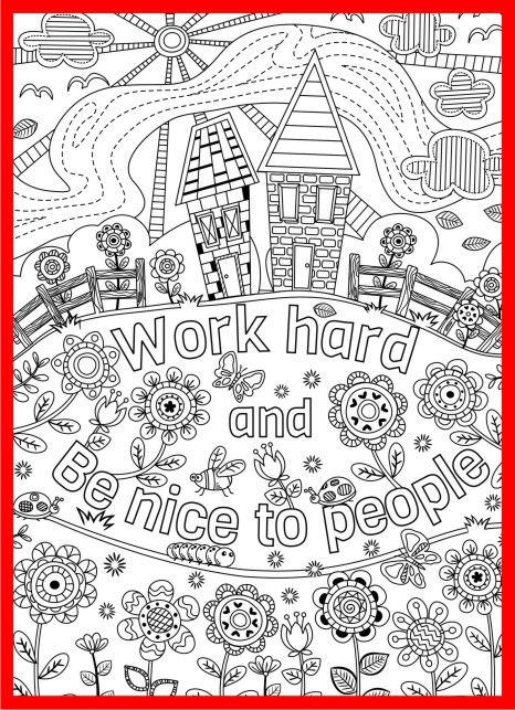 Two Coloring Pages For Kids Or Grown Ups Work Hard Be Nice To