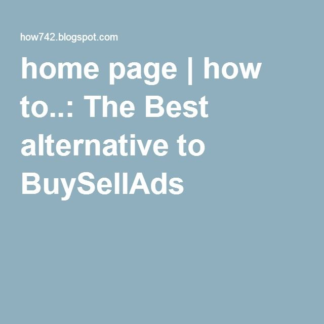home page | how to..: The Best alternative to BuySellAds