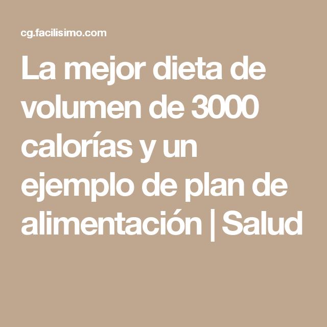 Dieta de 3000 calorias diarias para subir de peso