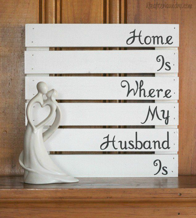 Home Is Where My Husband Is | Easy diy projects, Anniversary gifts ...