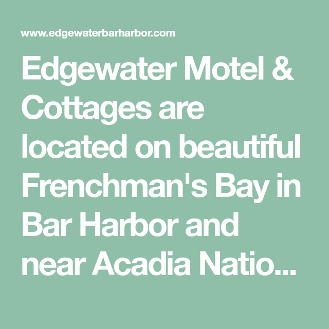 Edgewater Motel & Cottages Are Located On Beautiful