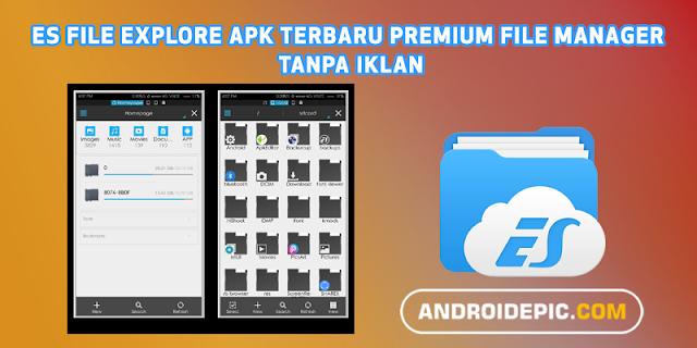Es File Explorer Apk Terbaru Premium File Manager Tanpa Iklan Aplikasi Periklanan Android