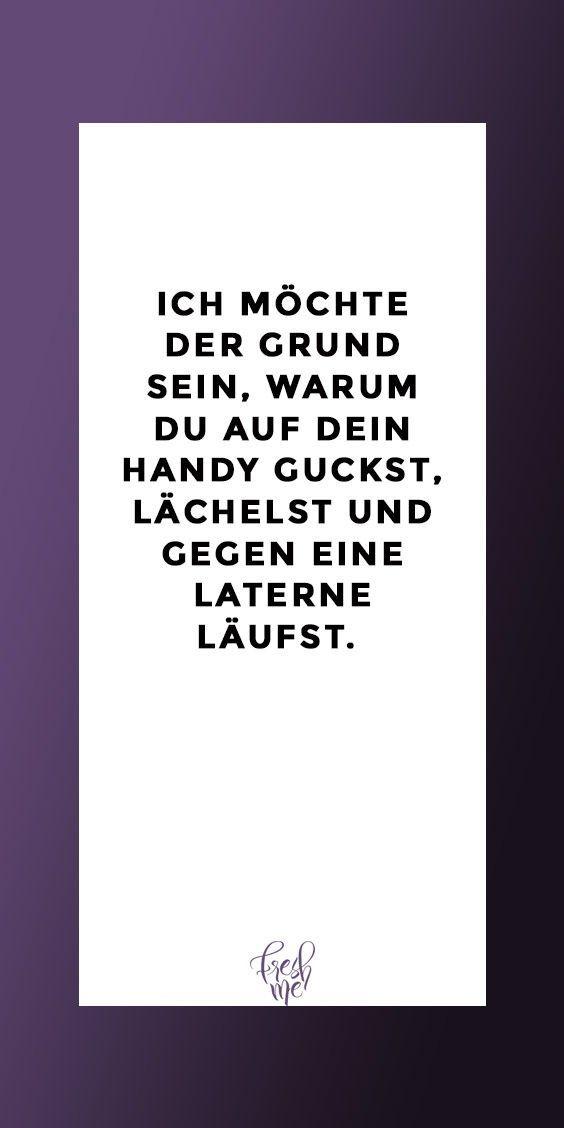 Lustige Sprüche #lustig #spruch #witzig #lachen Ich möchte der Grund sein, warum du auf dein Handy schaust, lächelst und gegen eine Laterne läufst.