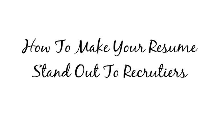 How-To Tuesday How To Make Your Resume Stand Out To Recruiters - how to make your resume