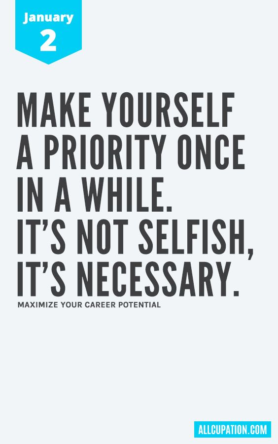 Daily Inspiration January 60 Make Yourself A Priority Once In A Extraordinary Quotes January
