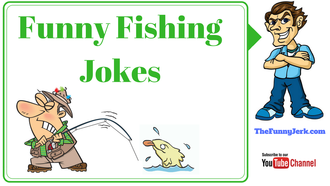 Funny fishing jokes that are short and hilarious good for Funny fishing cartoons