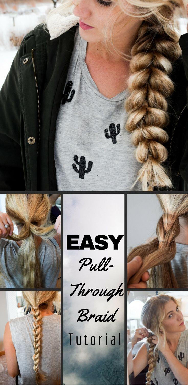 Easy pull through braid tutorial in hair pinterest