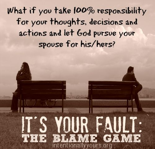 It's YOUR fault: The Blame Game!