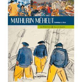 """""""Mathurin Méheut"""",  de Dominique Le Brun"""