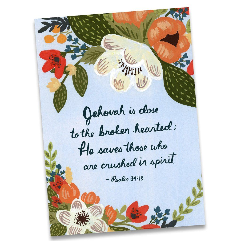 Jehovah Is Close To The Broken Hearted Psalm 3418 Jw Greeting