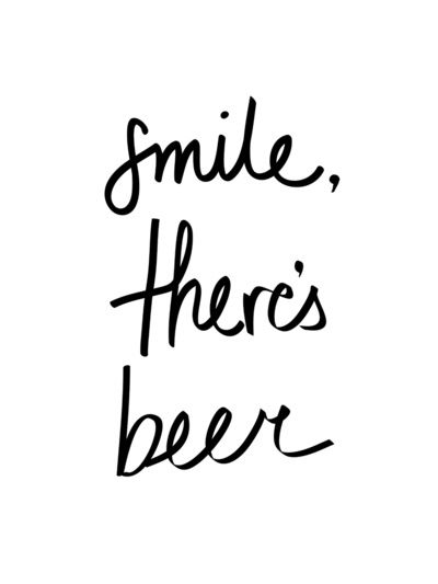 Smile Beer Art Print By Note To Self The Print Shop Society6 Beer Quotes Wine Quotes Wine Print