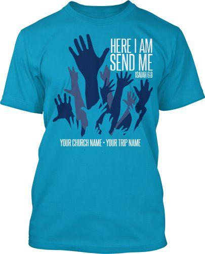 here i am send me mission trip t shirt design 234 - Church T Shirt Design Ideas