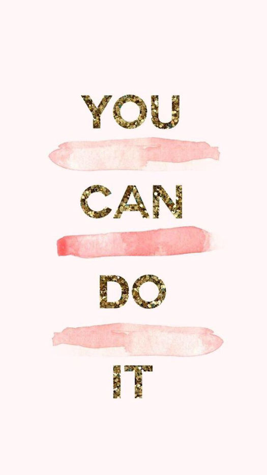 You Can Do It Wallpaper For Iphone And Android Best Quotes