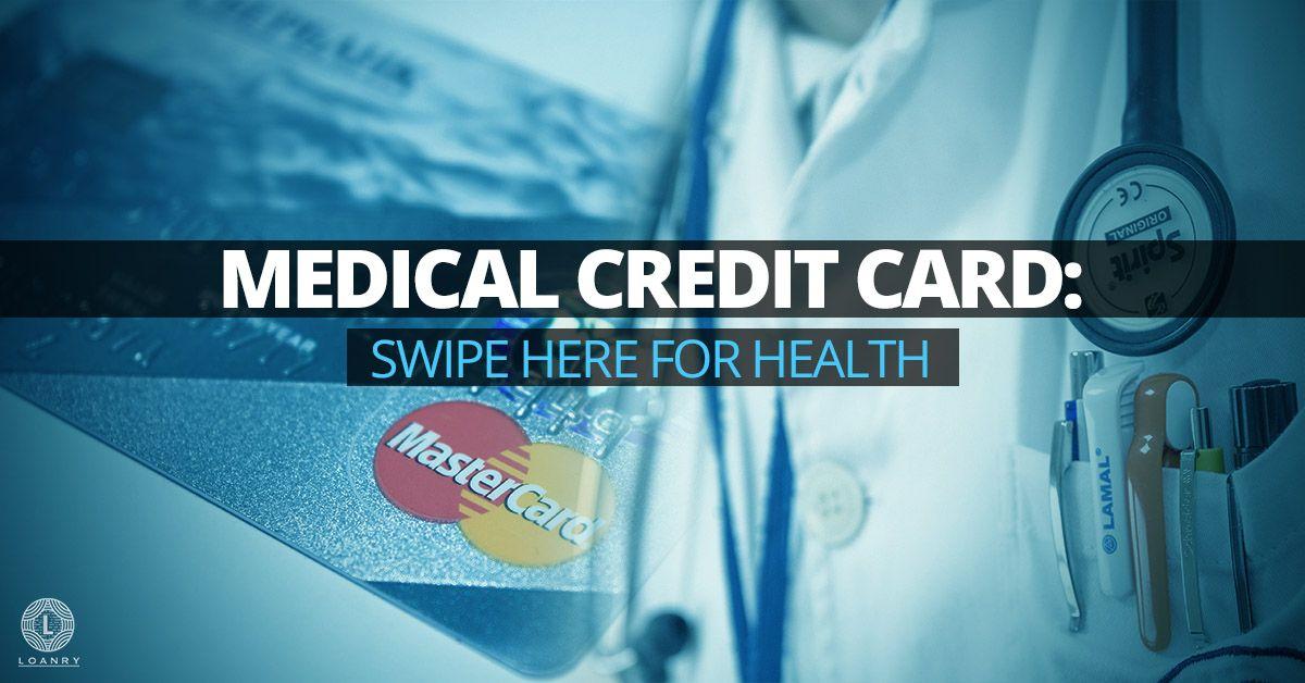 Medical credit card swipe here for health medical loans