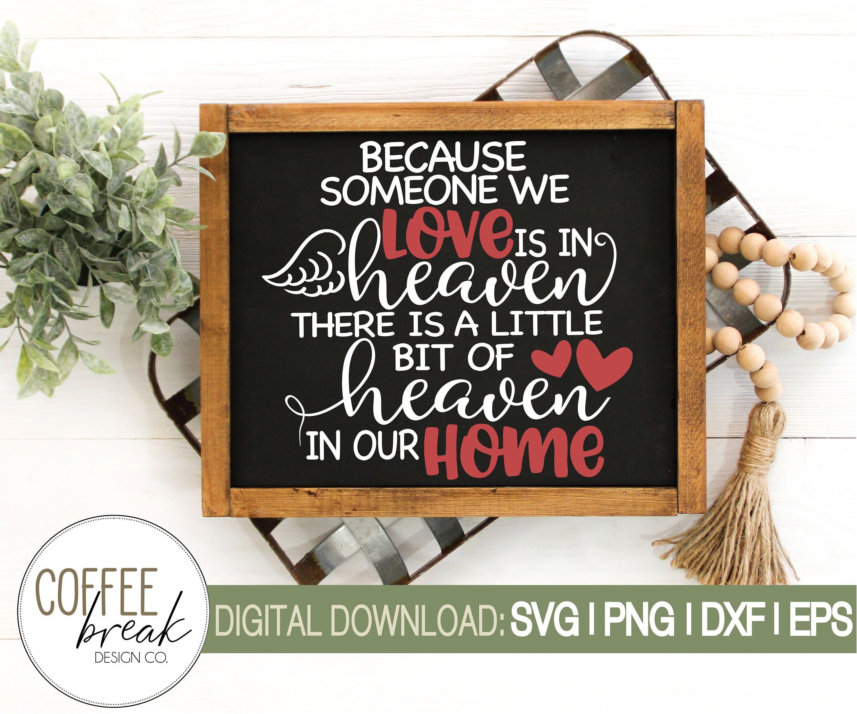 Download Because someone we love is in Heaven SVG   Heaven in our ...