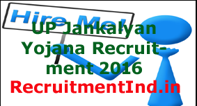 UP Jankalyan Yojana Recruitment 2016