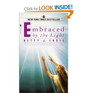 Embraced By The Light Book Brilliant Another Beautiful Real Life Account Of Spiritual Growthlove It 0 Inspiration Design