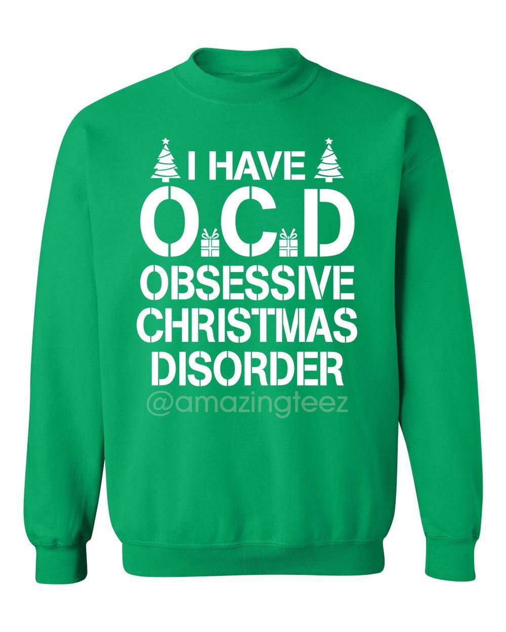 Christmas Sweatshirt. I Have OCD Obsessive Christmas Disorder ...