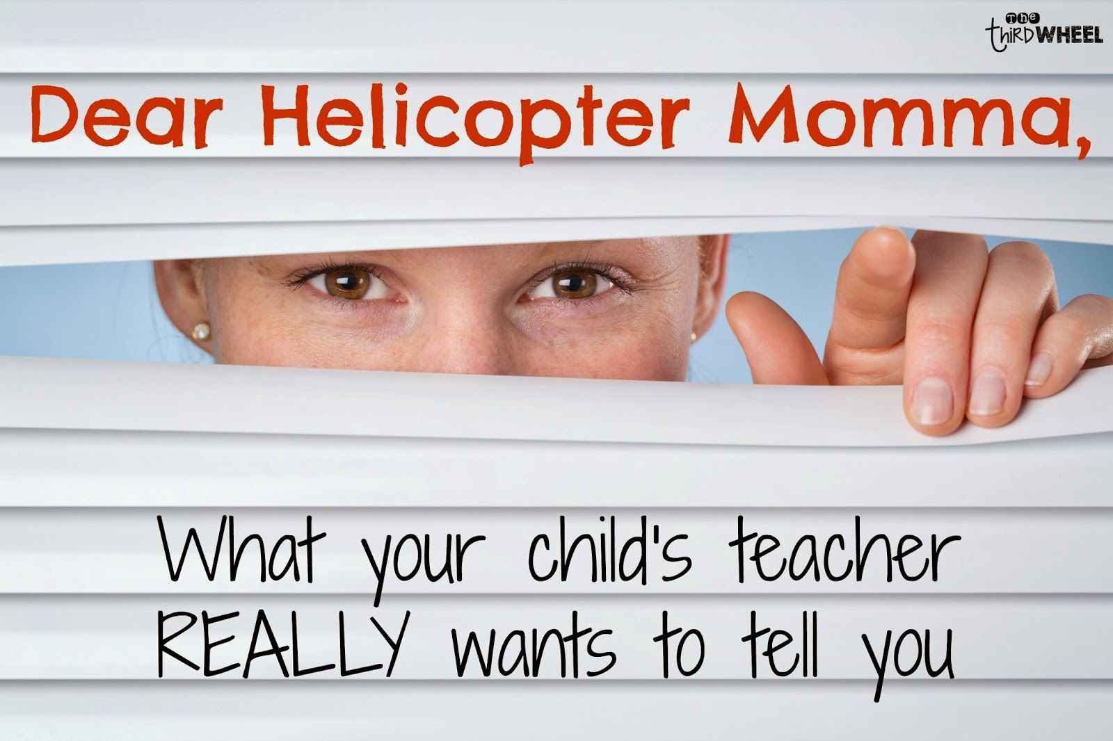 Dear Helicopter Momma An Open Letter To A Helicopter Parent
