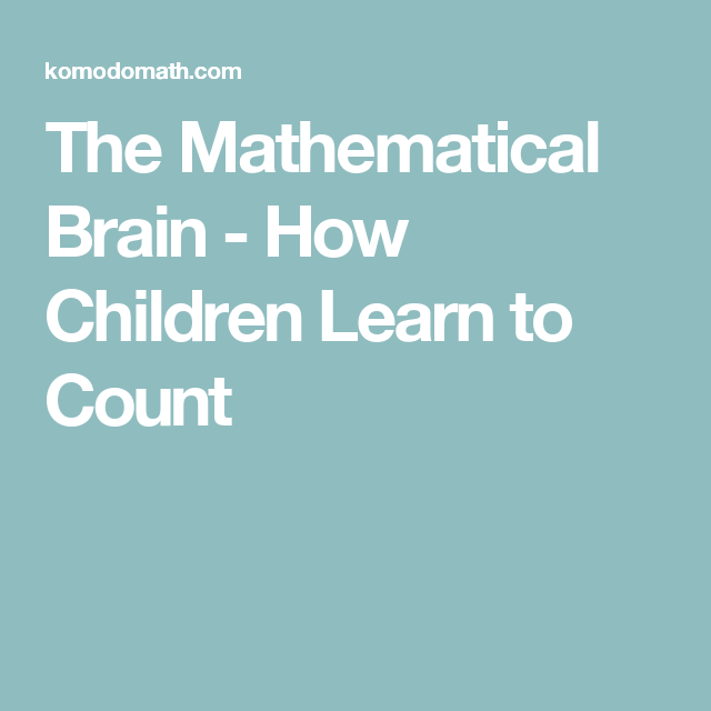 The Mathematical Brain - How Children Learn to Count