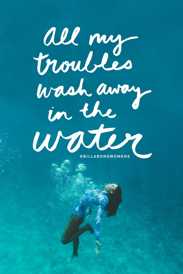 Water Quotes Alluring A L L My Troubles Wash Away In The Water #billabongwomens  Art