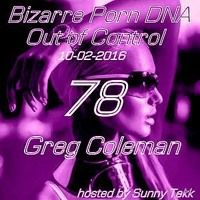 Bizarre Porn DNA - Out of Control Podcast #78 with Greg Coleman by GregColeman on SoundCloud