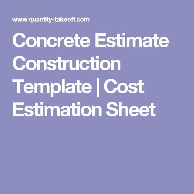concrete estimate construction template cost estimation sheet