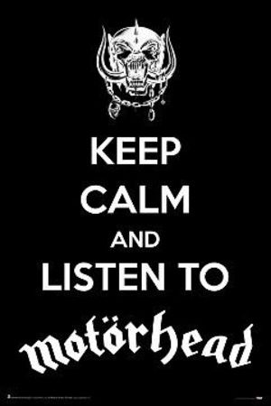 Keep Calm And Listen To Motorhead Poster (With images) | Motorhead ...
