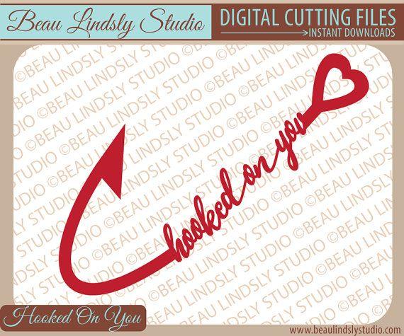 Download Love SVG, Fishing SVG, Hooked On You SVG File For ...