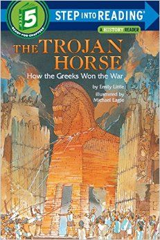 The Trojan Horse How The Greeks Won The War Step Into Reading Emily Little 9780394896748 Amazon Com Trojan Horse Ancient History Lessons Ancient History