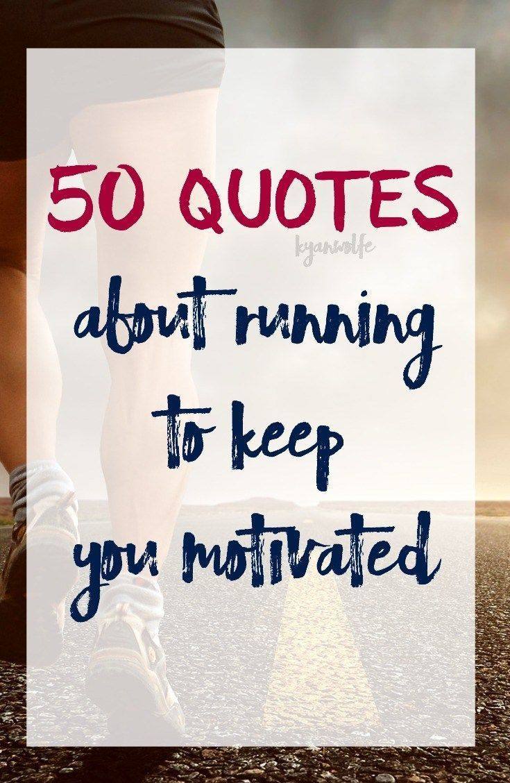 50 Quotes about Running to Keep You Motivated #fitness #running #quotes #motivationalquotes