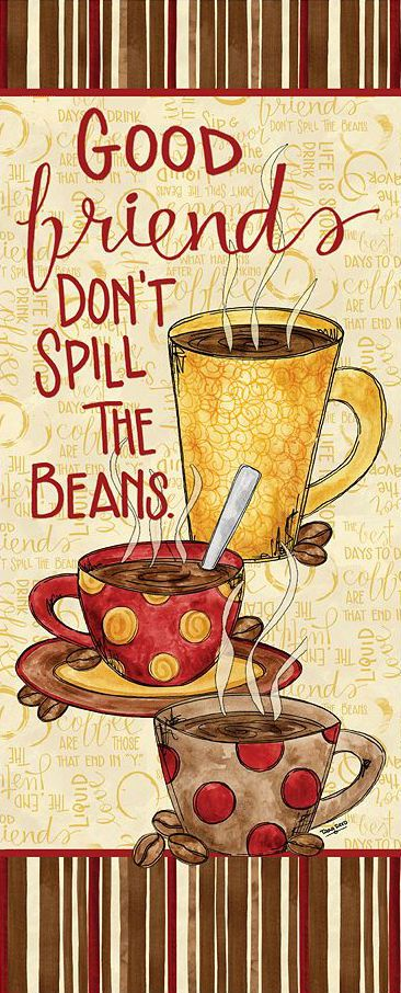Coffee Quote Good Friends Don't Spill the Beans