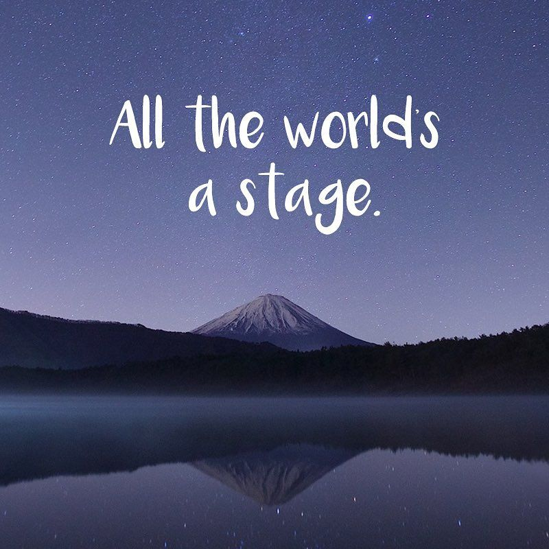 All the world s a stage And all the men and women merely