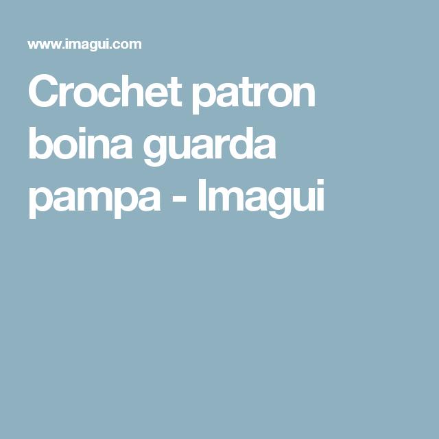 Crochet patron boina guarda pampa - Imagui | boinas | Pinterest ...