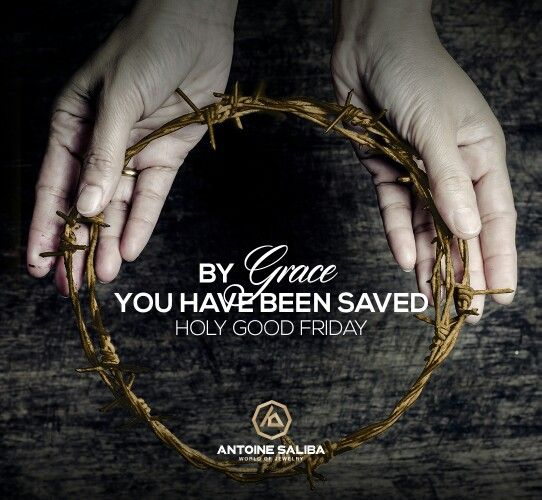 BY Grace  YOU HAVE BEEN SAVED HOLY #GoodFriday