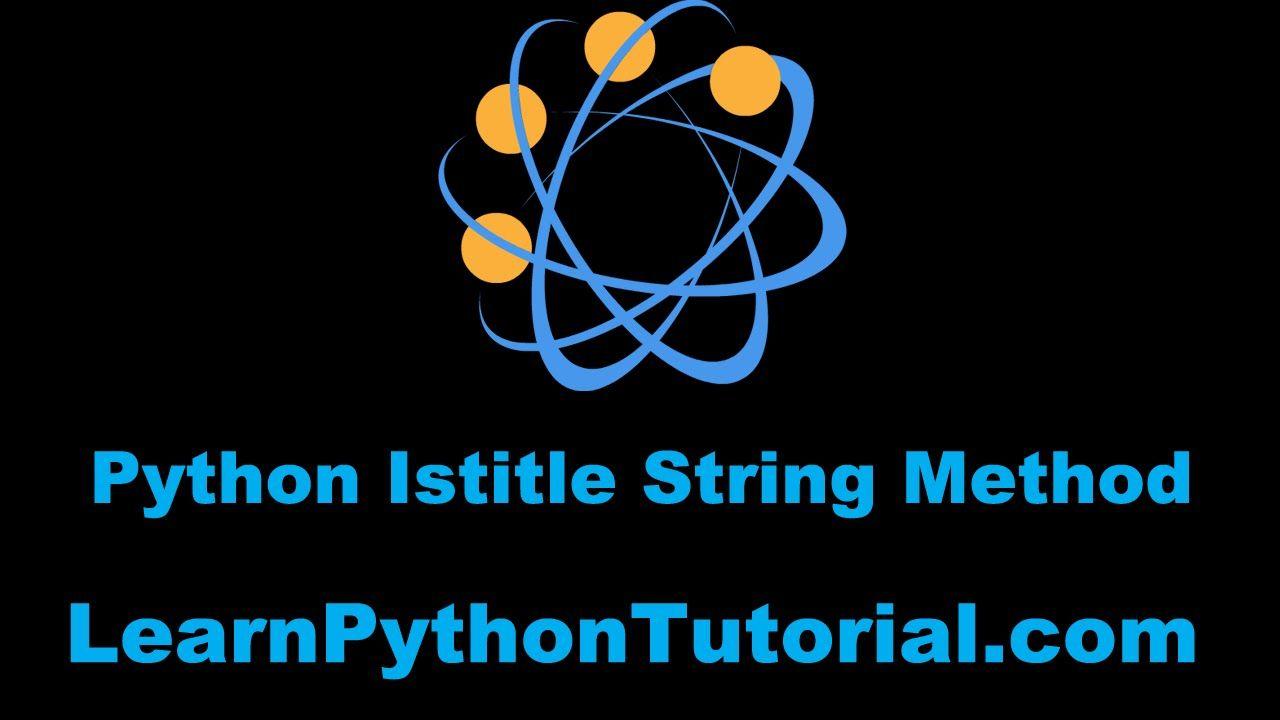 Python Tutorial: Python Istitle String Method #60