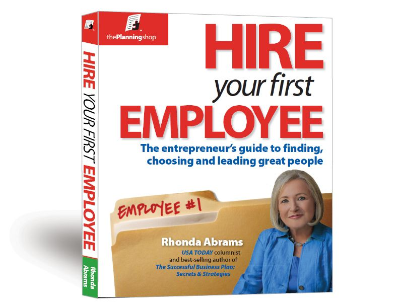 Hire Your First Employee The Entrepreneur's Guide to