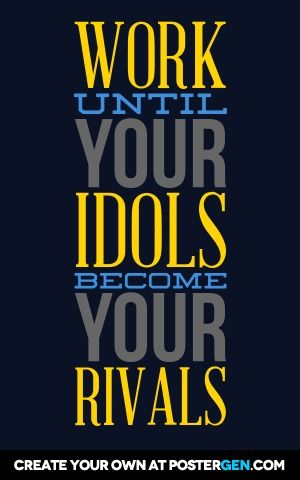 Idols Become Rivals Print Rival Quote Funky Quotes Inspirational Quotes Motivation