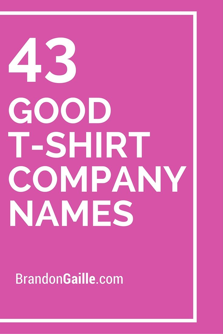 List of 45 good t shirt company names names and company for T shirt for company