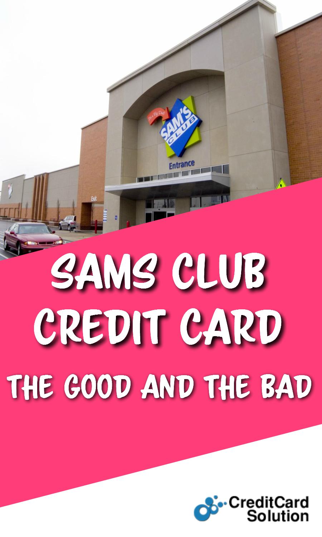 Samsclub Credit Login >> Sams Club Credit Card The Good And The Bad Credit Card Bad