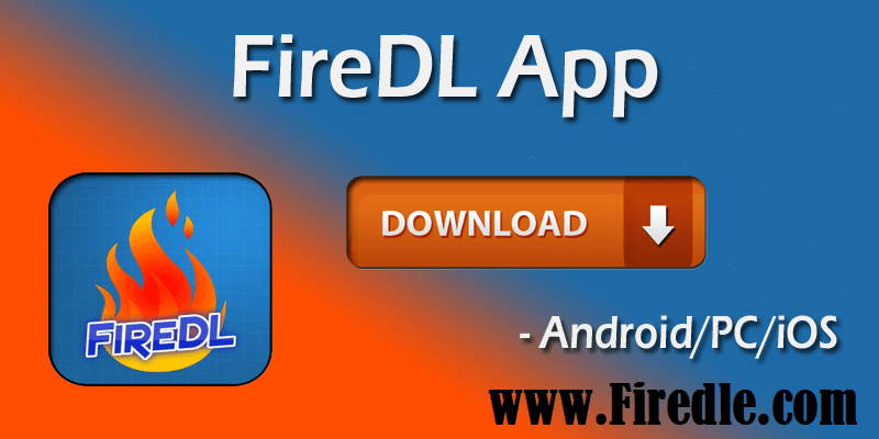 FireDL APK Free Download Latest Version For Android/Window